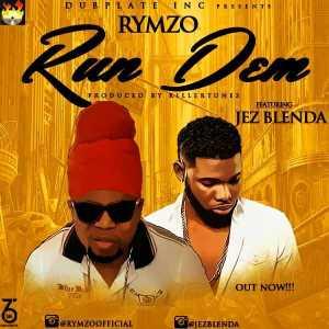 Rymzo - Run Dem (ft. Jez Blenda) [Prod. By Killertunes]